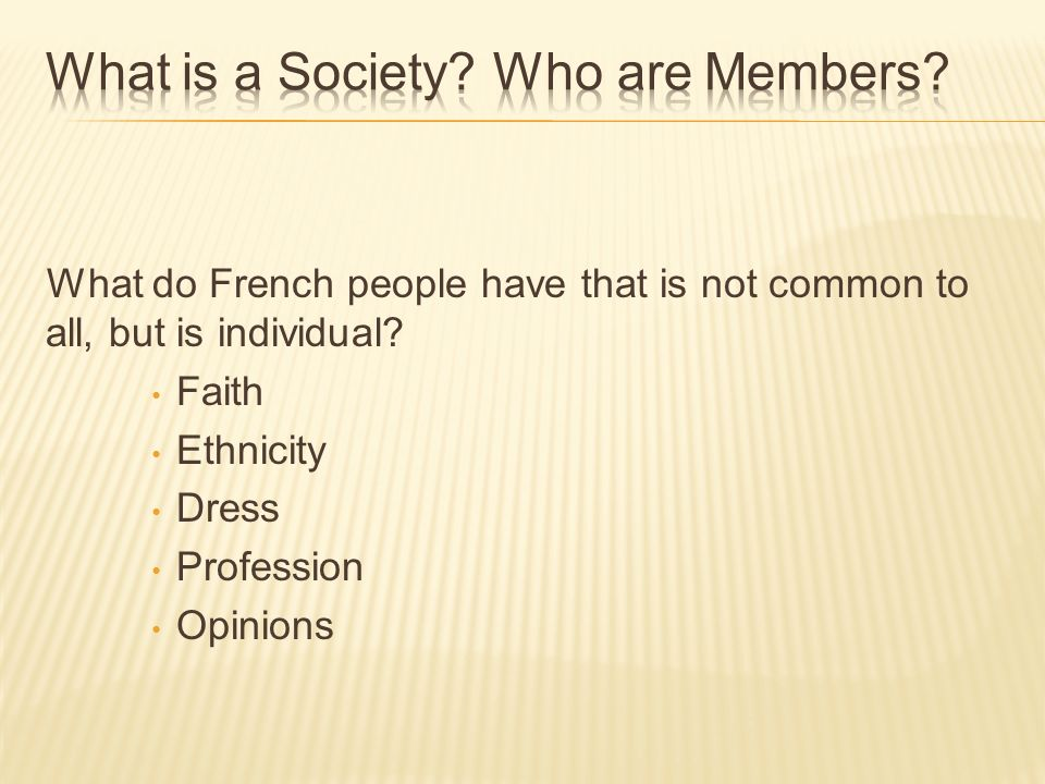 What do French people have that is not common to all, but is individual.