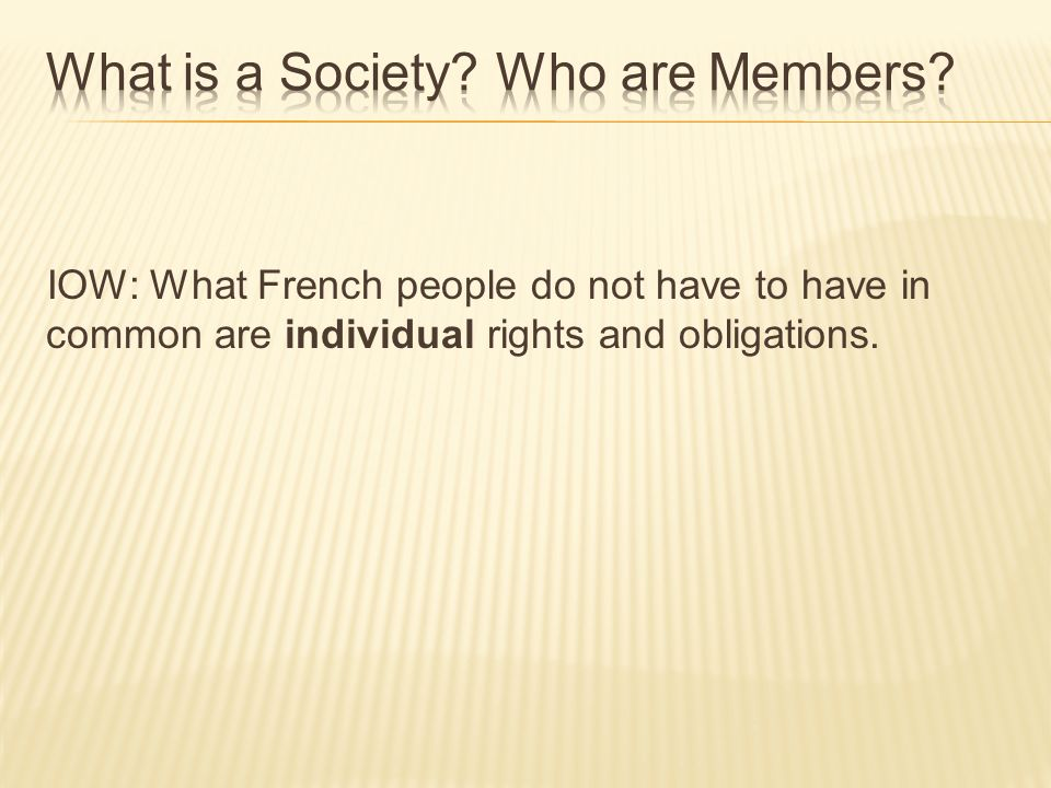 IOW: What French people do not have to have in common are individual rights and obligations.