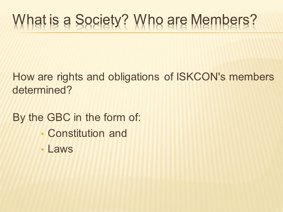 How are rights and obligations of ISKCON s members determined.