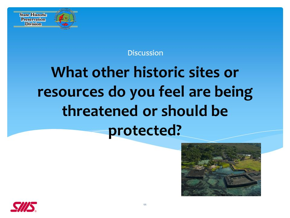 What other historic sites or resources do you feel are being threatened or should be protected.