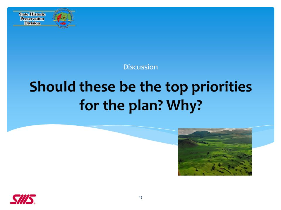 Should these be the top priorities for the plan Why Discussion 13