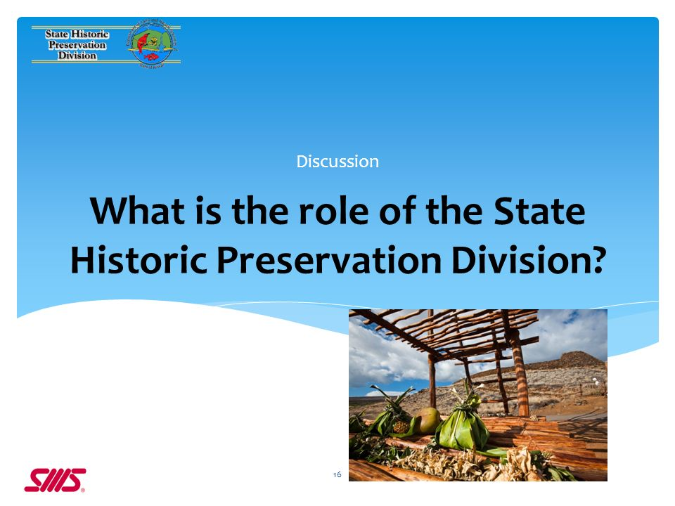 What is the role of the State Historic Preservation Division Discussion 16