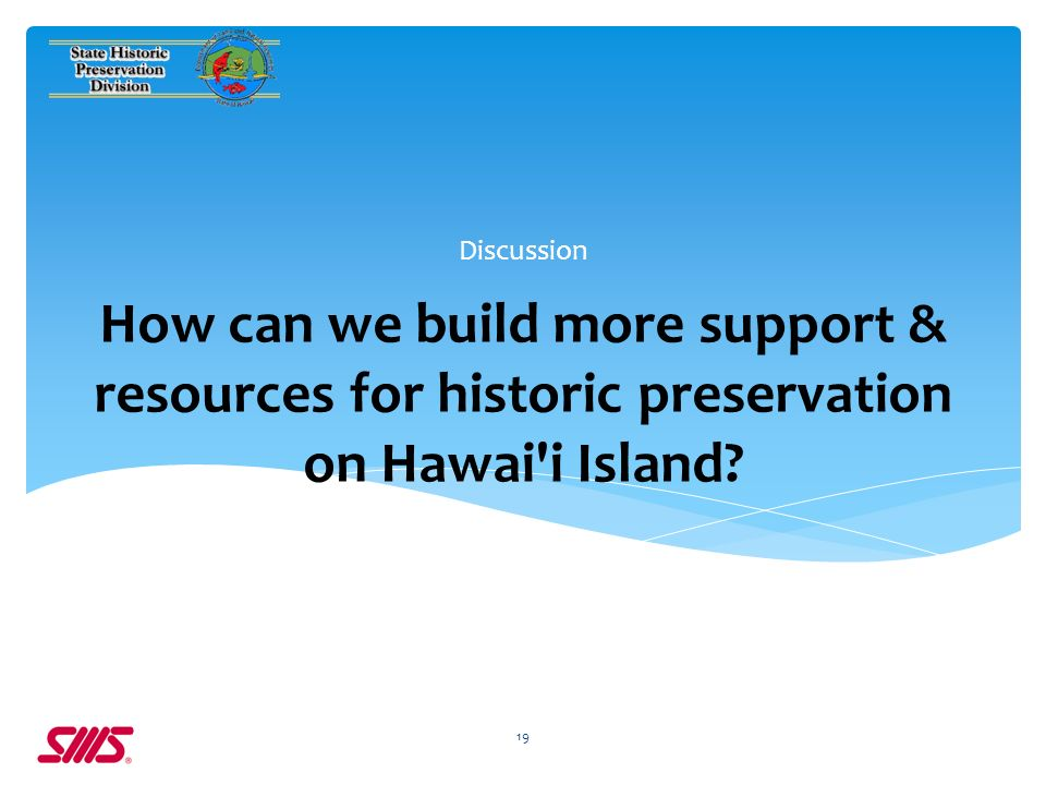 How can we build more support & resources for historic preservation on Hawai i Island.