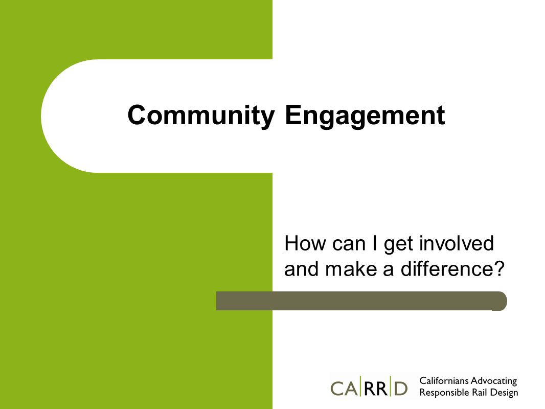 Community Engagement How can I get involved and make a difference