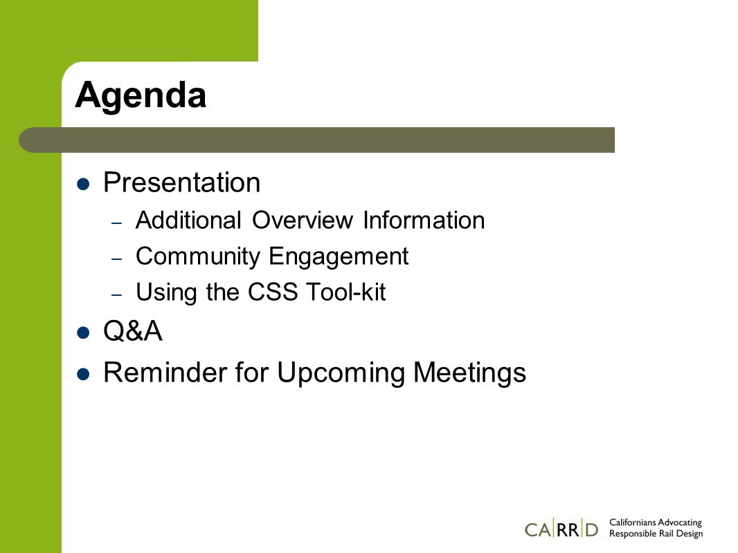 Agenda Presentation – Additional Overview Information – Community Engagement – Using the CSS Tool-kit Q&A Reminder for Upcoming Meetings