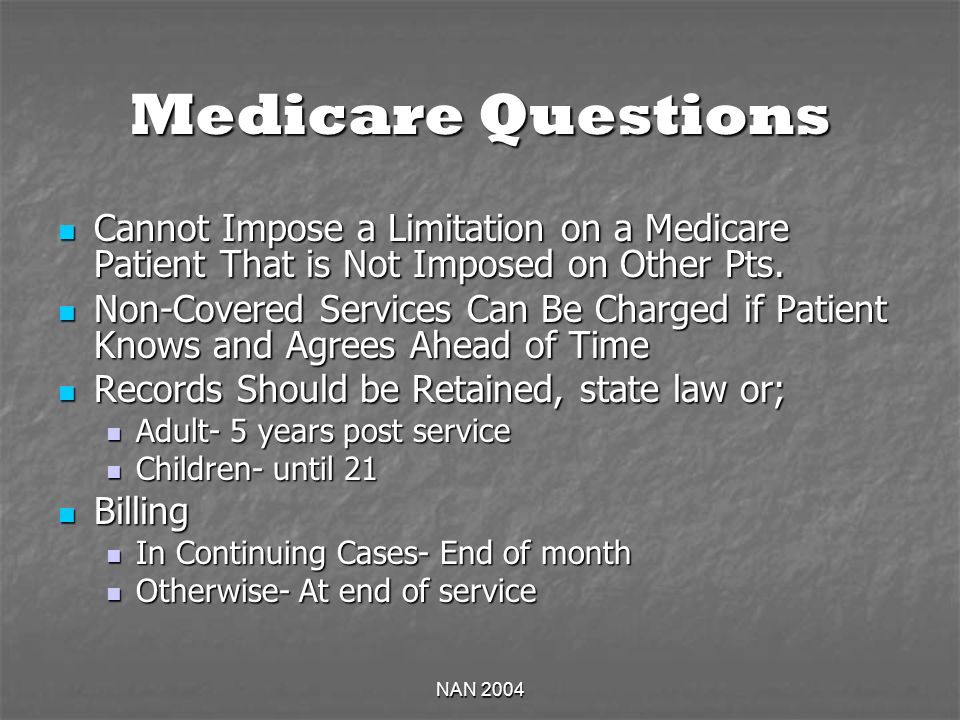 NAN 2004 Medicare Questions Cannot Impose a Limitation on a Medicare Patient That is Not Imposed on Other Pts.