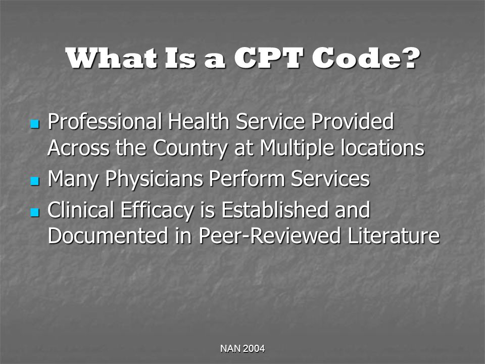 NAN 2004 What Is a CPT Code.