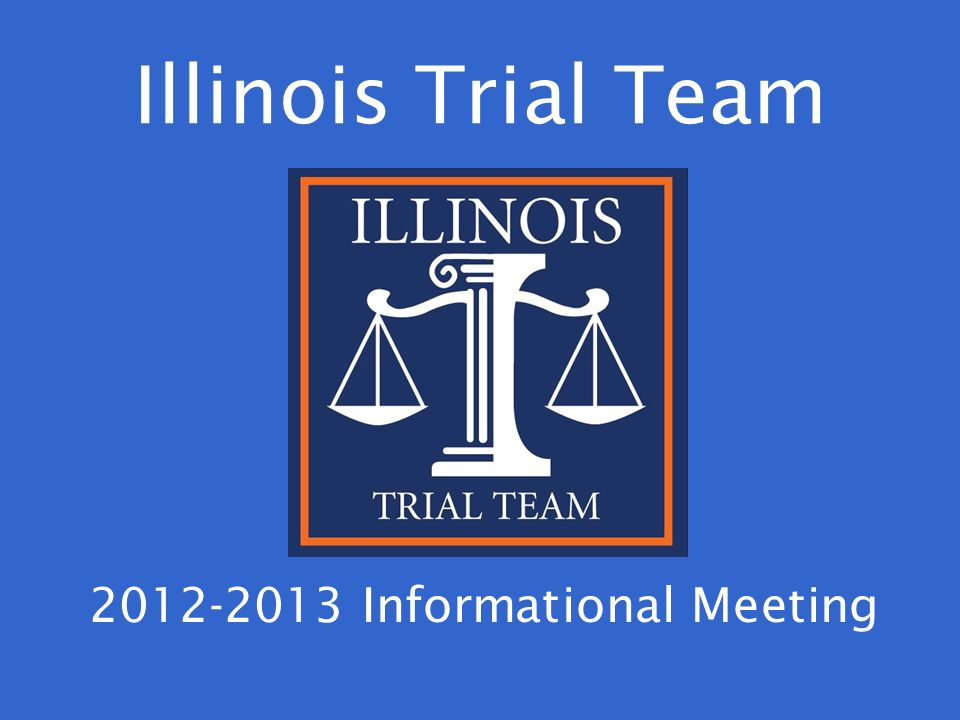 Illinois Trial Team Informational Meeting
