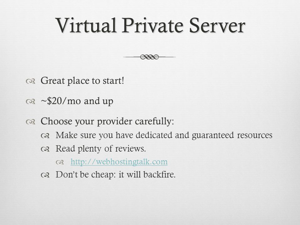 Virtual Private Server Great place to start.