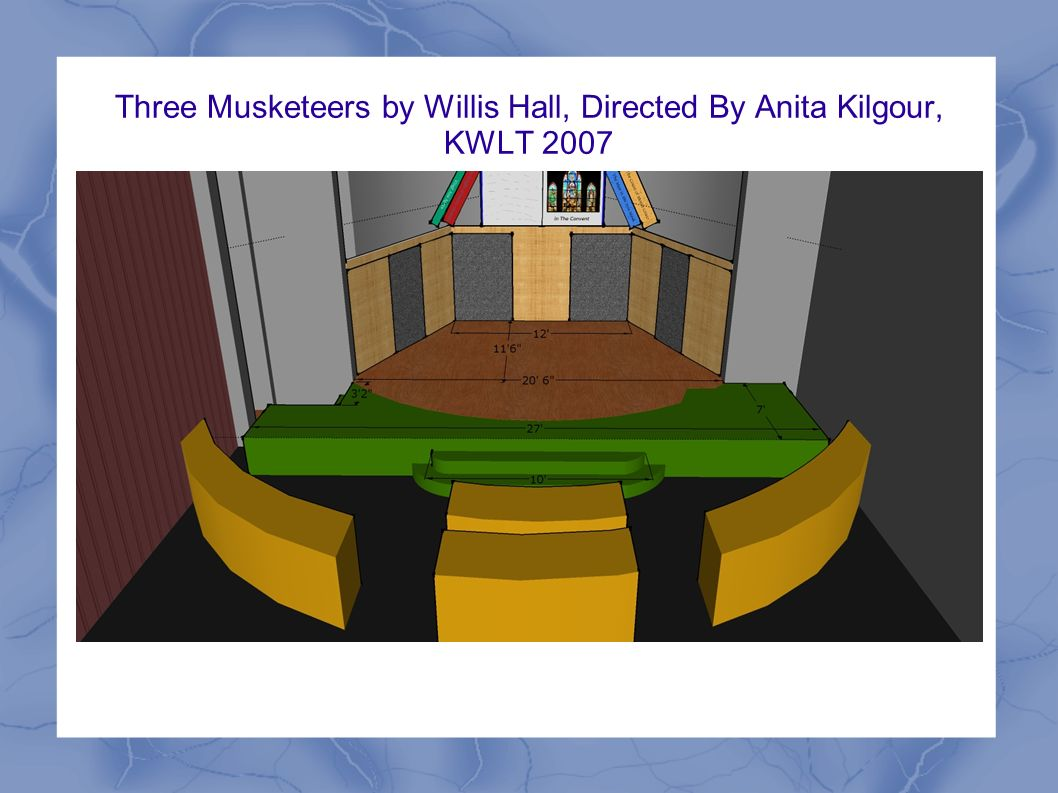 Three Musketeers by Willis Hall, Directed By Anita Kilgour, KWLT 2007