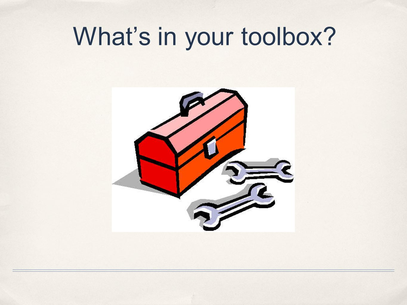 Whats in your toolbox