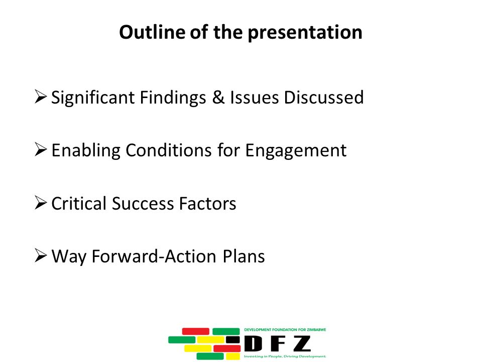 Outline of the presentation Significant Findings & Issues Discussed Enabling Conditions for Engagement Critical Success Factors Way Forward-Action Plans