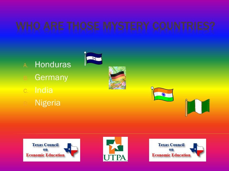 A. Honduras B. Germany C. India D. Nigeria