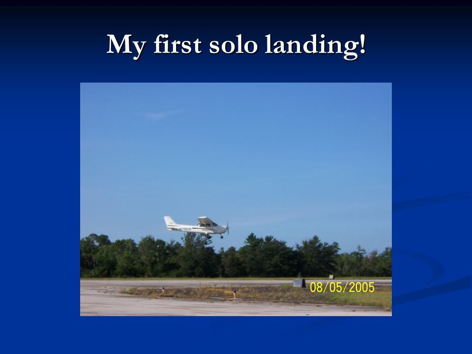 My first solo landing!