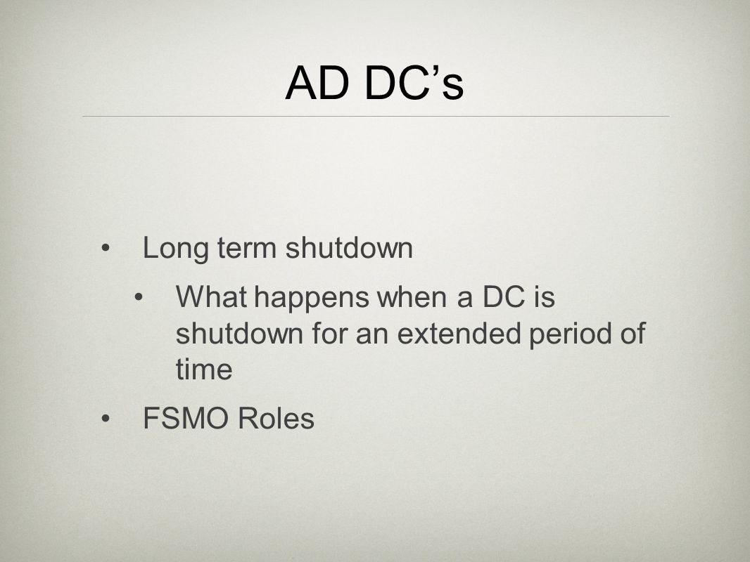 AD DCs Long term shutdown What happens when a DC is shutdown for an extended period of time FSMO Roles