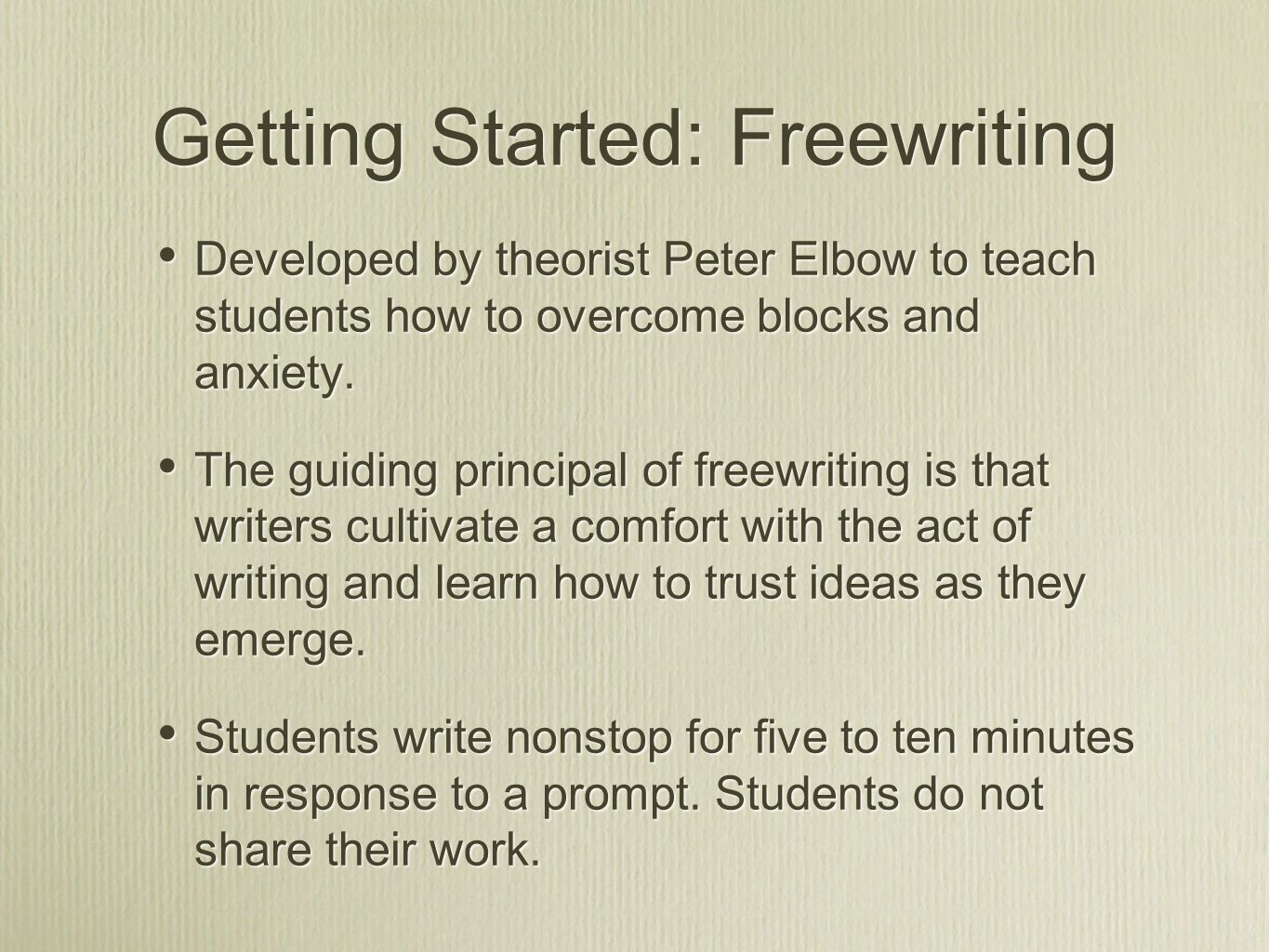 Developed by theorist Peter Elbow to teach students how to overcome blocks and anxiety.