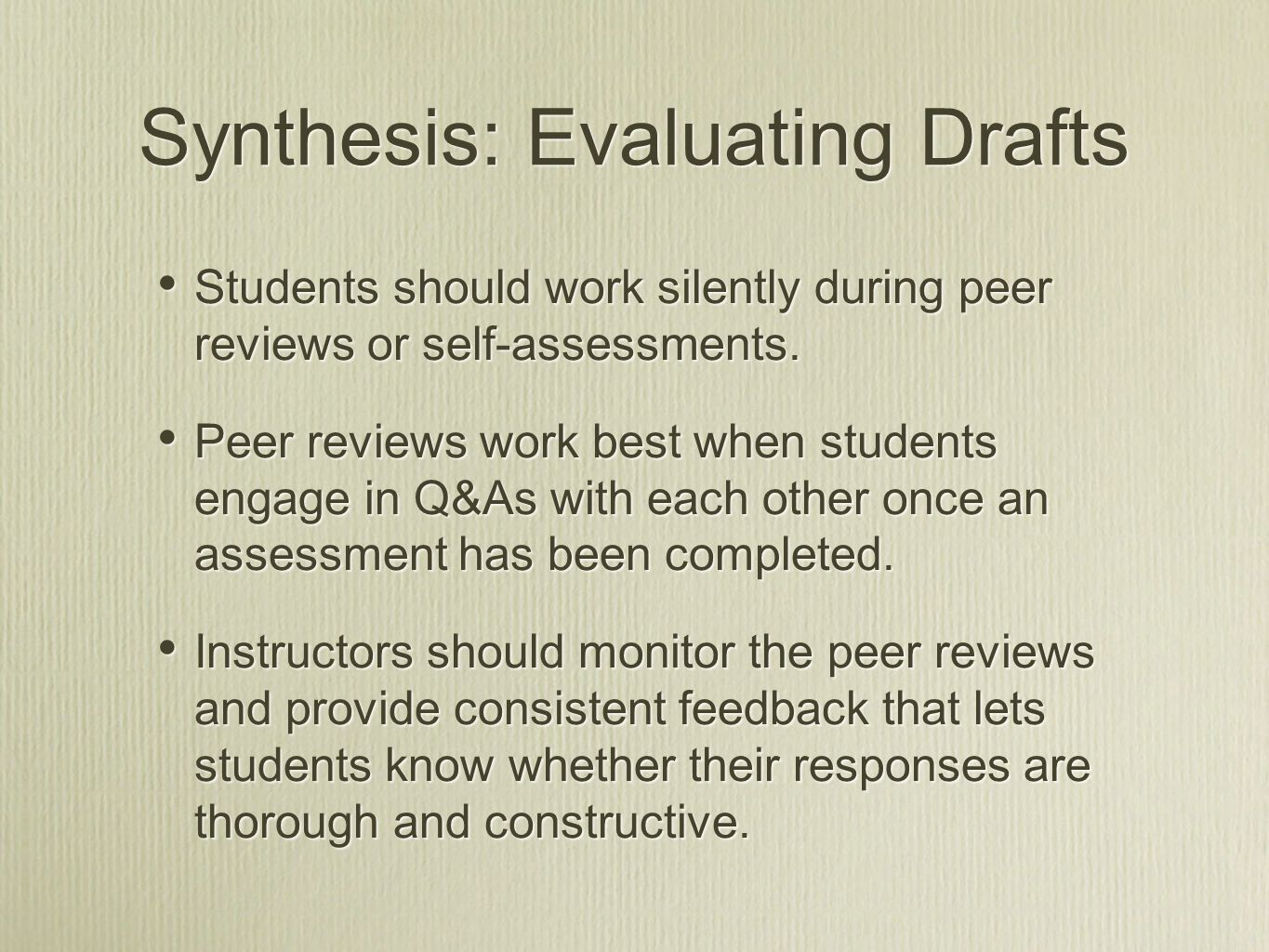 Synthesis: Evaluating Drafts Students should work silently during peer reviews or self-assessments.