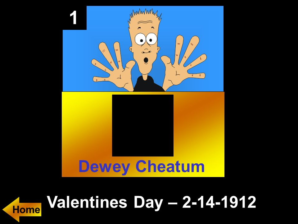 1 Valentines Day – 2-14-1912 Home Dewey Cheatum