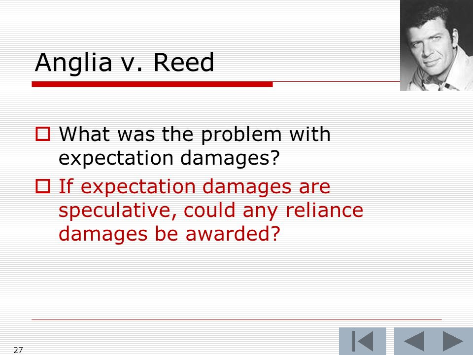 Anglia v. Reed What was the problem with expectation damages.