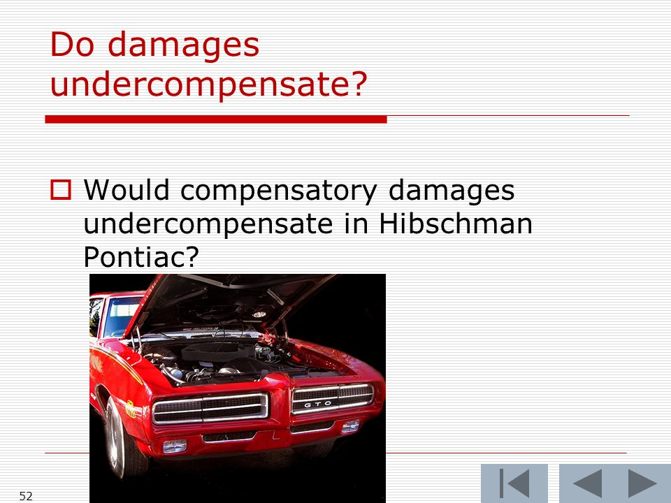 Do damages undercompensate Would compensatory damages undercompensate in Hibschman Pontiac 52