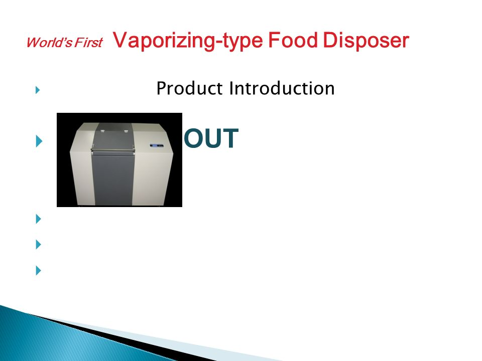 Product Introduction FOUT Worlds First Vaporizing-type Food Disposer