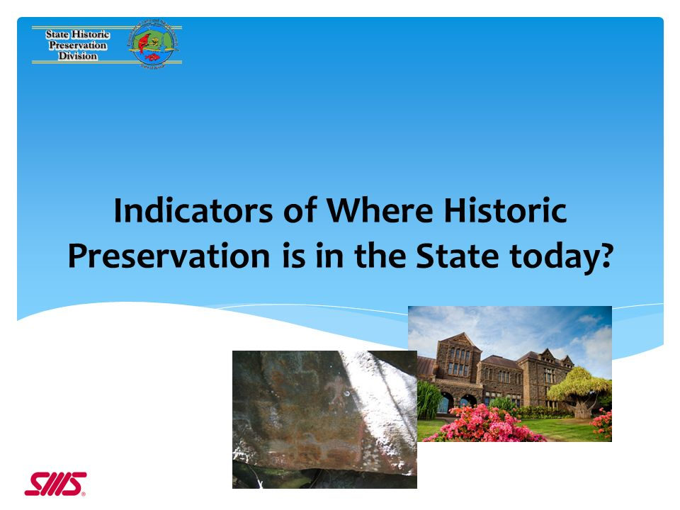 Indicators of Where Historic Preservation is in the State today 8