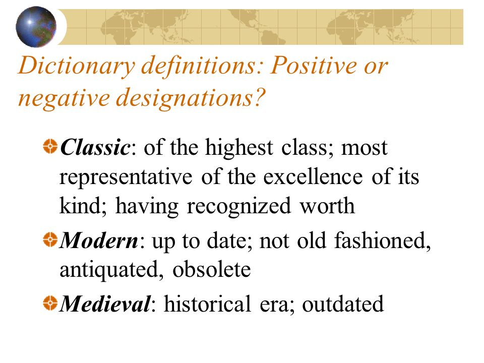 Dictionary definitions: Positive or negative designations.