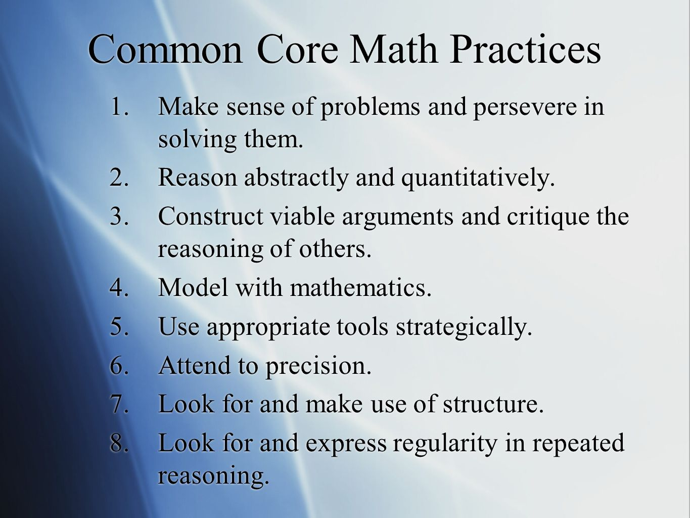Common Core Math Practices 1.Make sense of problems and persevere in solving them.