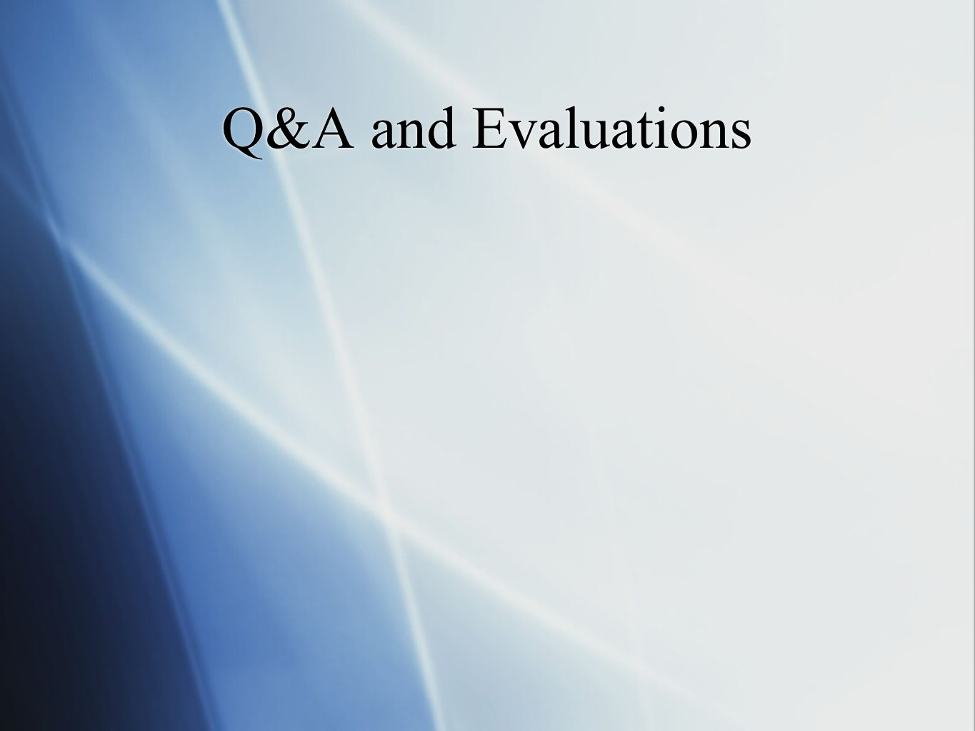 Q&A and Evaluations