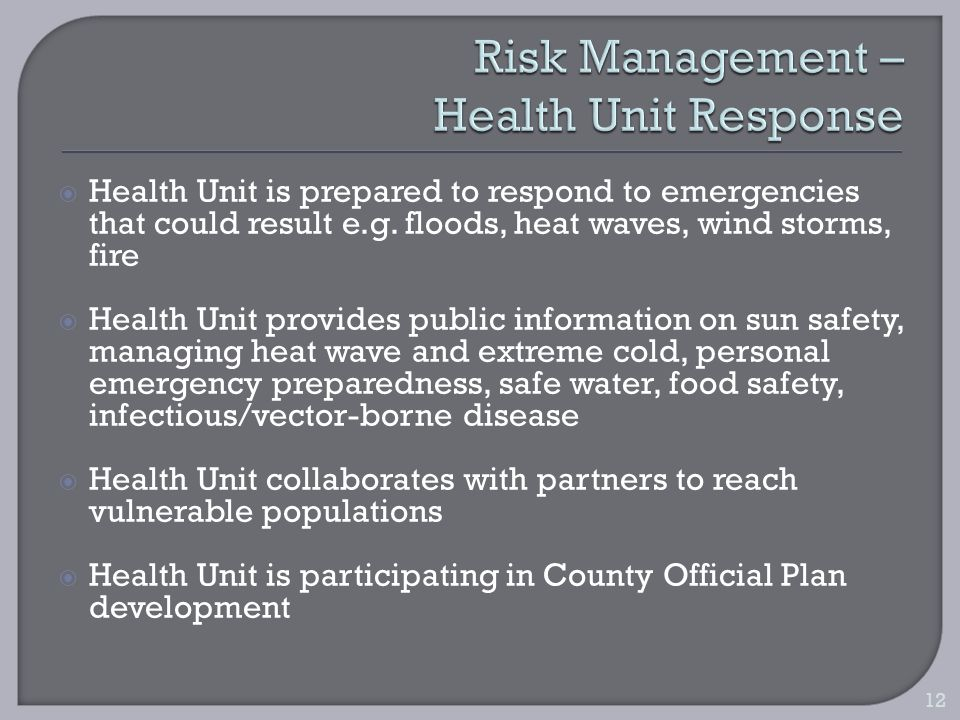 Health Unit is prepared to respond to emergencies that could result e.g.