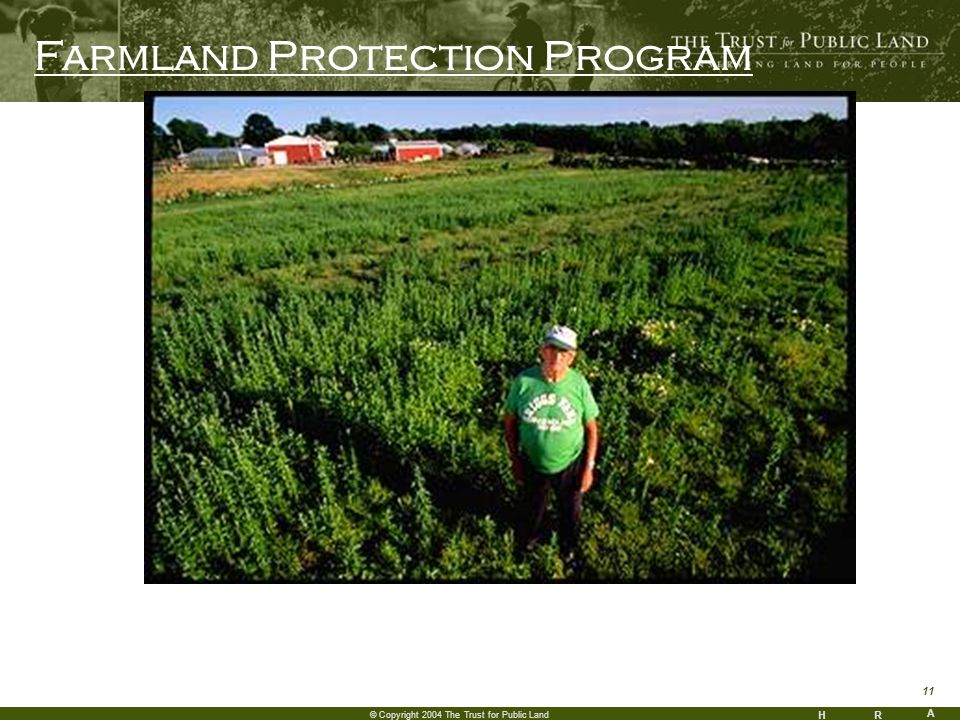 HR A 11 © Copyright 2004 The Trust for Public Land Farmland Protection Program