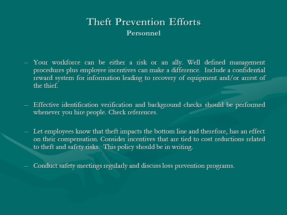 Theft Prevention Efforts Personnel –Your workforce can be either a risk or an ally.