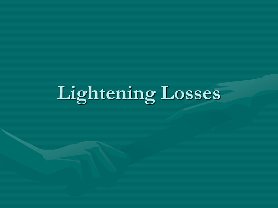 Lightening Losses