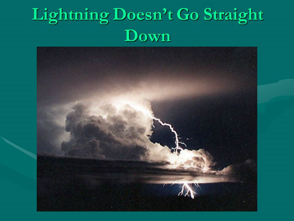 Lightning Doesnt Go Straight Down