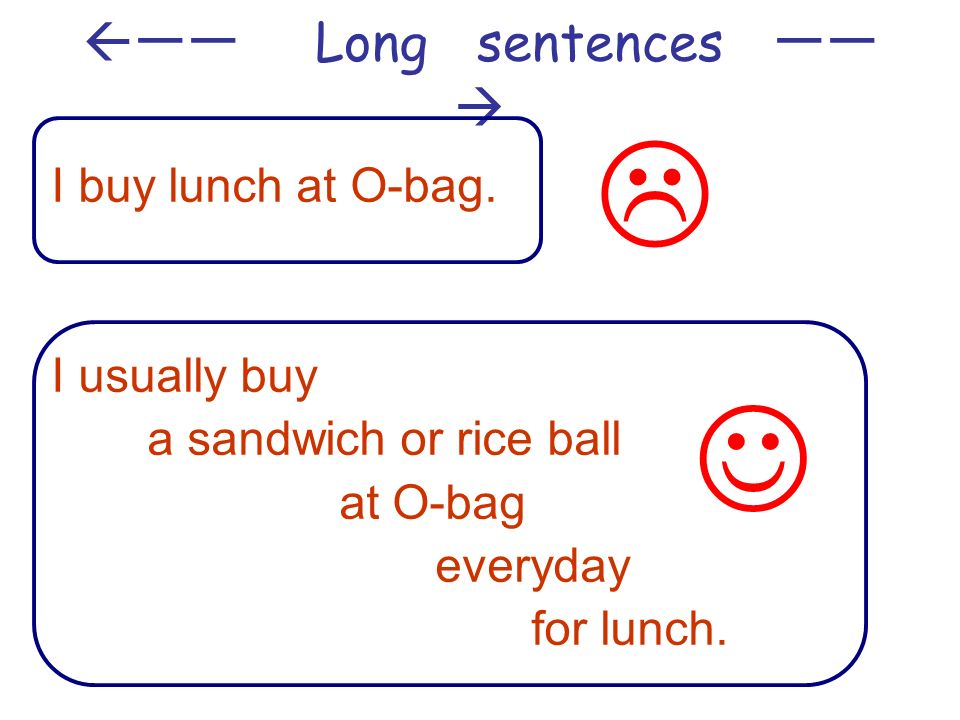 Long sentences I buy lunch at O-bag.