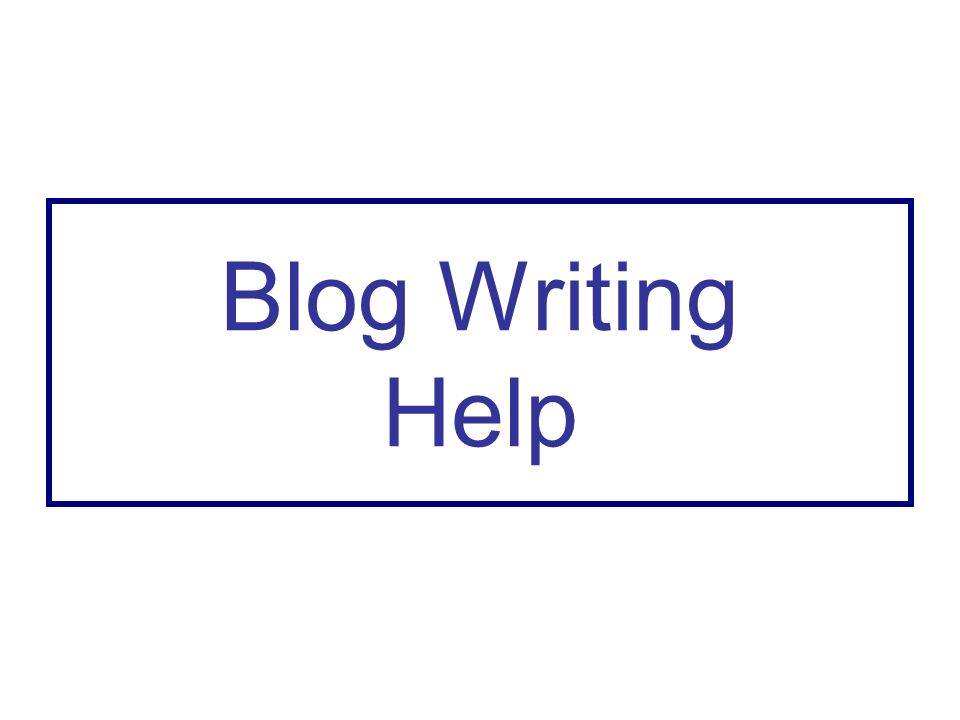 Blog Writing Help