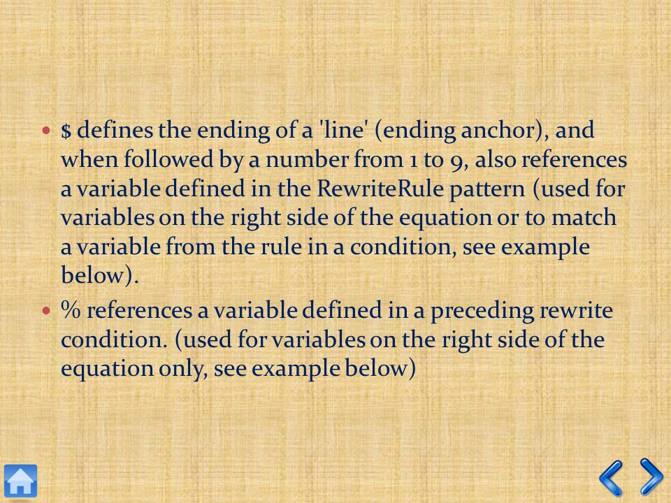 $ defines the ending of a line (ending anchor), and when followed by a number from 1 to 9, also references a variable defined in the RewriteRule pattern (used for variables on the right side of the equation or to match a variable from the rule in a condition, see example below).