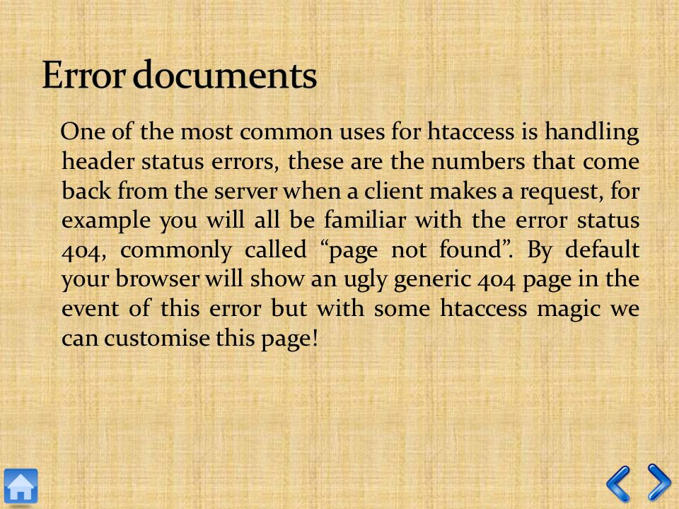 One of the most common uses for htaccess is handling header status errors, these are the numbers that come back from the server when a client makes a request, for example you will all be familiar with the error status 404, commonly called page not found.