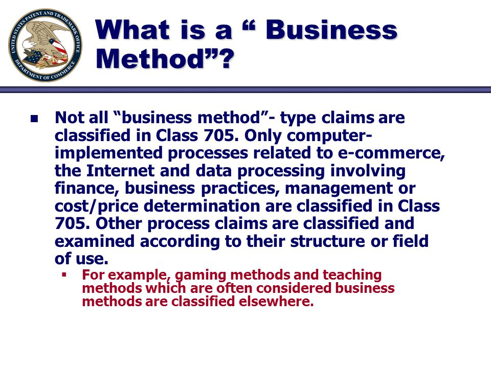 n n Not all business method- type claims are classified in Class 705.
