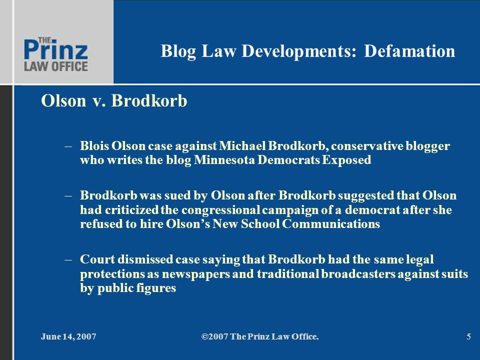 June 14, 2007©2007 The Prinz Law Office.5 Blog Law Developments: Defamation Olson v.