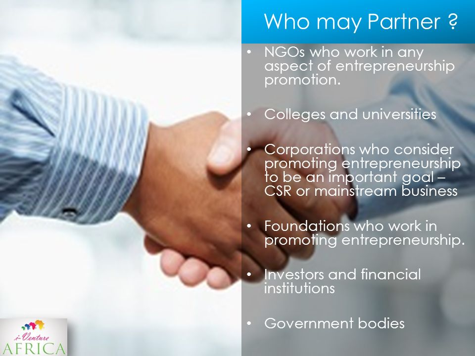 NGOs who work in any aspect of entrepreneurship promotion.