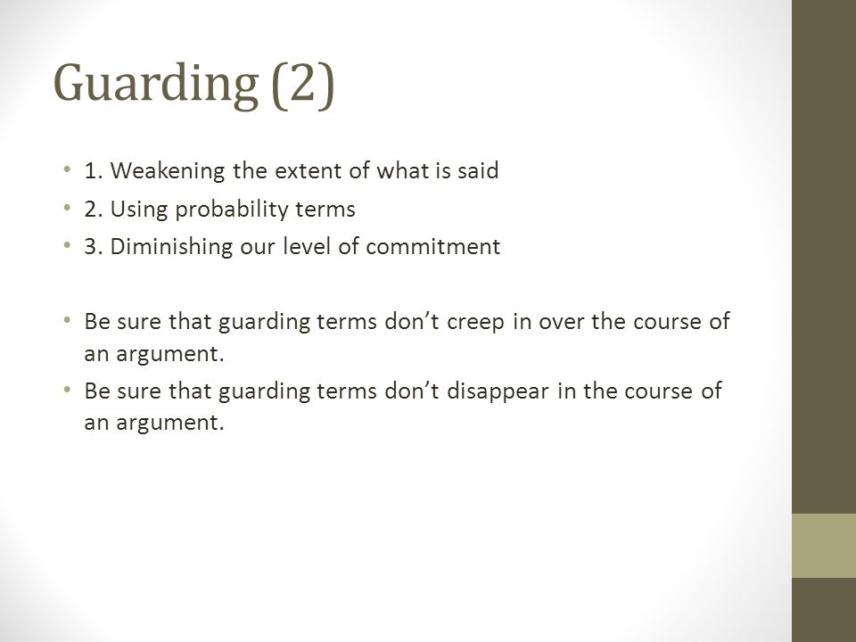 Guarding (2) 1. Weakening the extent of what is said 2.
