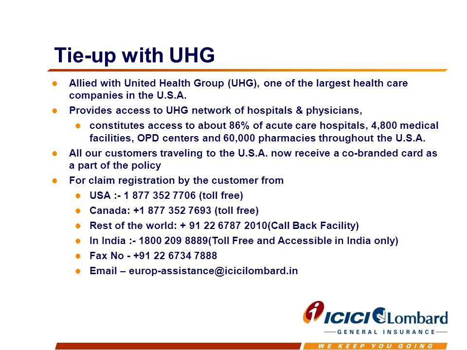 Tie-up with UHG Allied with United Health Group (UHG), one of the largest health care companies in the U.S.A.