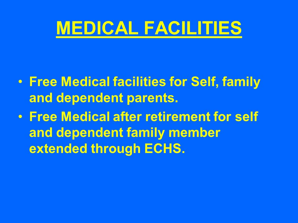 MEDICAL FACILITIES Free Medical facilities for Self, family and dependent parents.