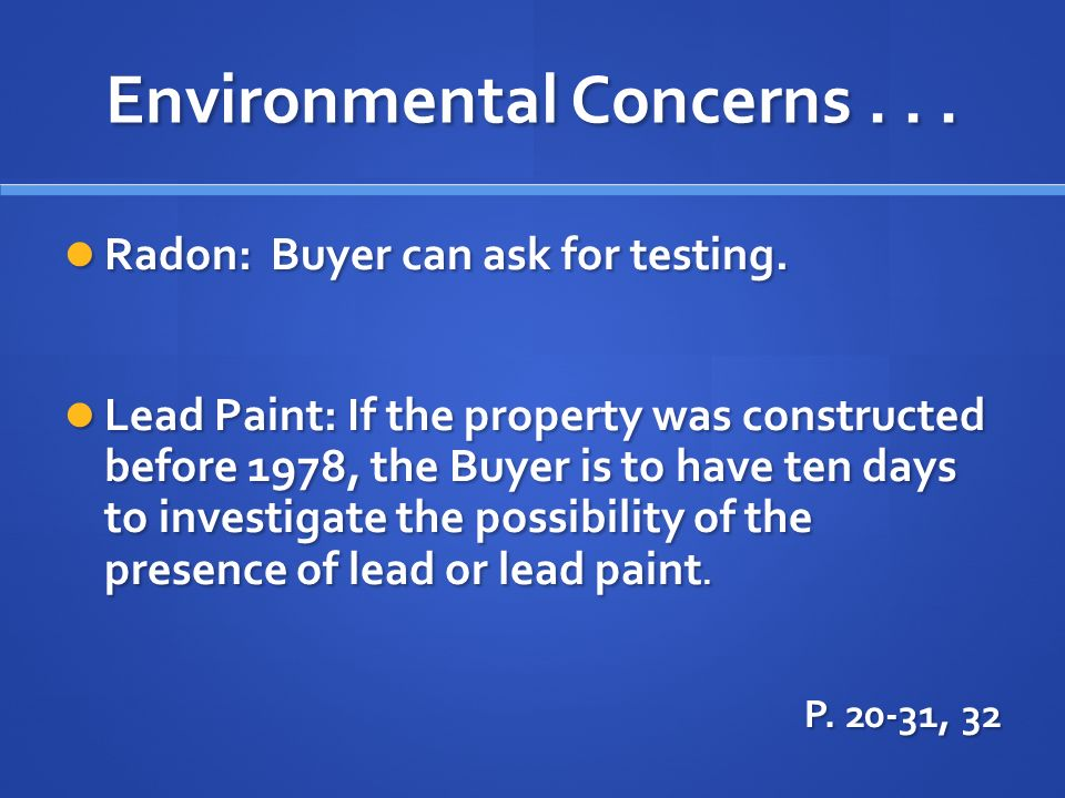 Environmental Concerns... Radon: Buyer can ask for testing.
