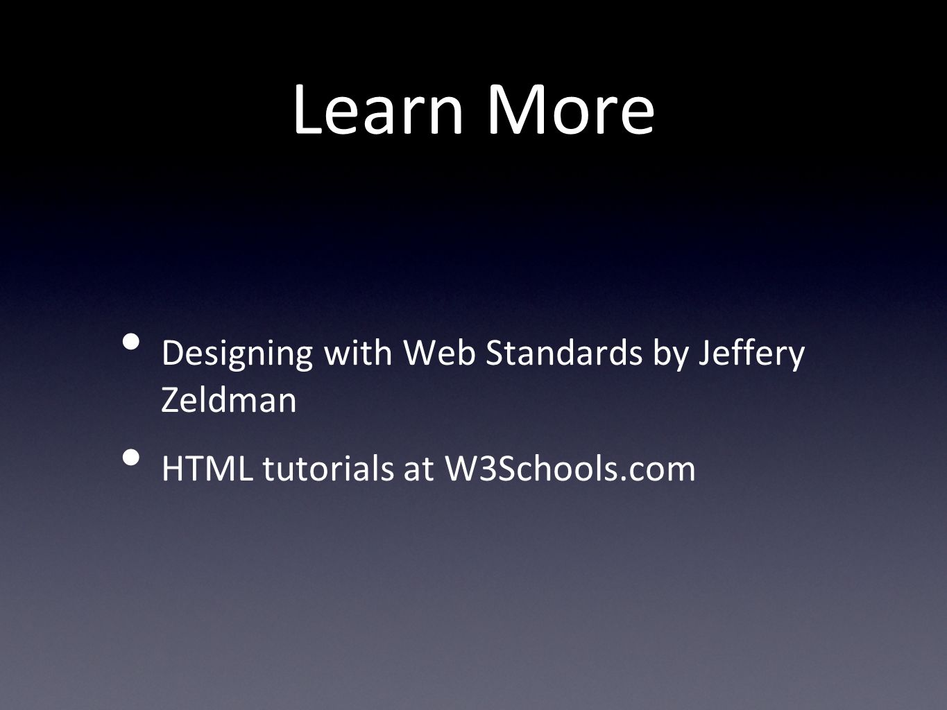 Learn More Designing with Web Standards by Jeffery Zeldman HTML tutorials at W3Schools.com