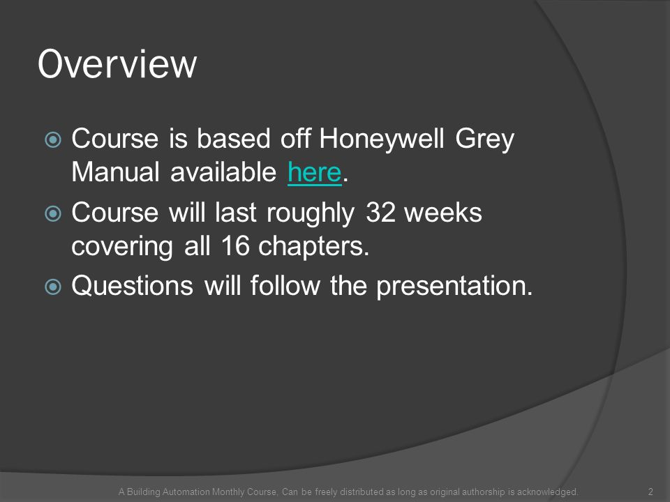 Overview Course is based off Honeywell Grey Manual available here.here Course will last roughly 32 weeks covering all 16 chapters.