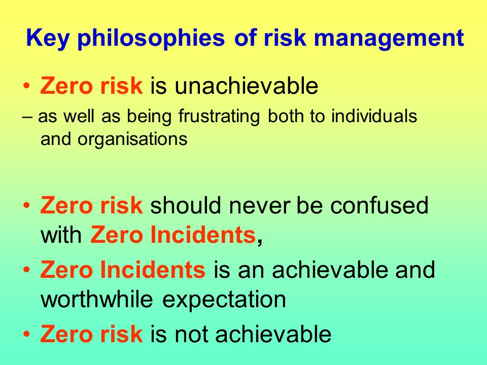 Challenge # 3 Do we confuse ourselves and our employees by not clearly distinguishing between, and explaining the differences between zero incidents and zero risk