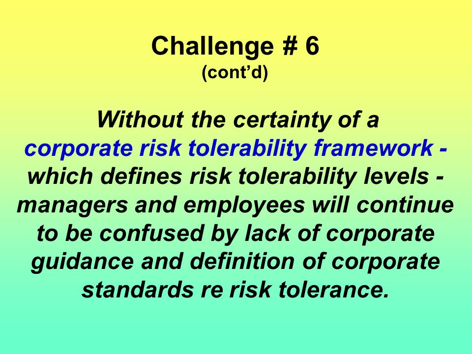 To be confident that employees at all levels understand and may possibly want to or need to change their risk taking behaviors at work, we need to be confident that they can understand & evaluate the risks adequately, AND perceive the risks adequately AND assess the risks adequately AND calculate the risks adequately.