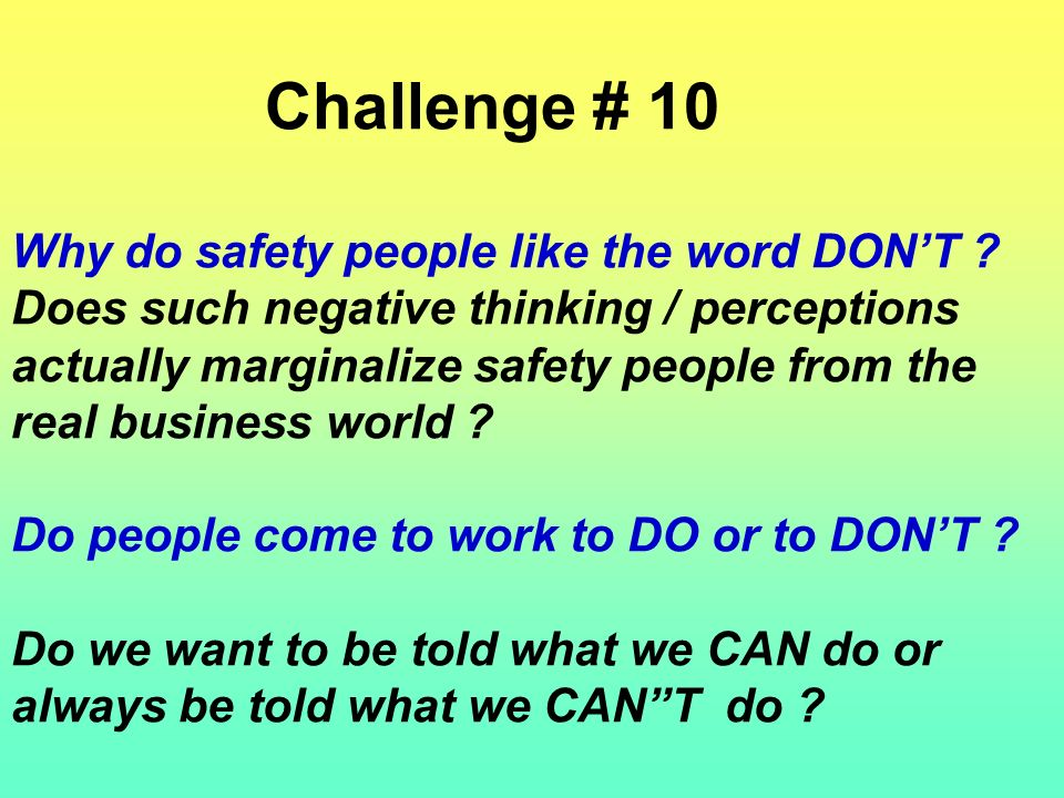 Challenge # 9 Why do safety people like - double negatives rather than - double positives .